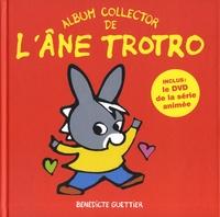 Bénédicte Guettier - Album collector de l'âne Trotro - L'âne Trotro, où sont les fleurs en hiver ? ; L'âne Trotro fait un spectacle ; L'âne Trotro se déguise. 1 DVD
