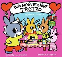 Bénédicte Guettier - Bon anniversaire Trotro.