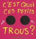 Bénédicte Guettier - C'est quoi ces petits trous ?.