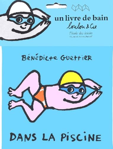 Bénédicte Guettier - Dans la piscine. - Livre de bain.