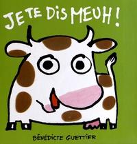 Bénédicte Guettier - Je te dis Meuh !.