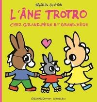Bénédicte Guettier - L'âne Trotro chez grand-père et grand-mère.