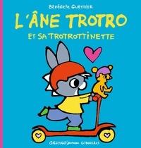 Bénédicte Guettier - L'âne Trotro et sa trotrottinette.
