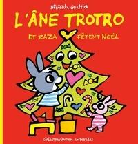 Bénédicte Guettier - L'âne Trotro et Zaza fêtent Noël.