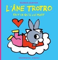 Bénédicte Guettier - L'âne Trotro fait ce qu'il lui plaît.