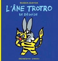 Bénédicte Guettier - L'âne Trotro se déguise.