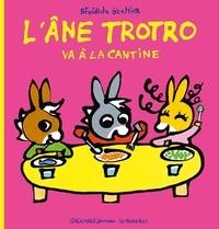 Bénédicte Guettier - L'âne Trotro va à la cantine.