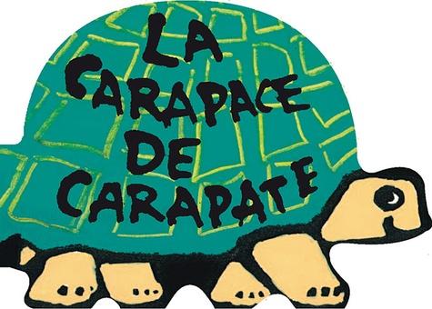 Bénédicte Guettier - La carapace de Carapate.