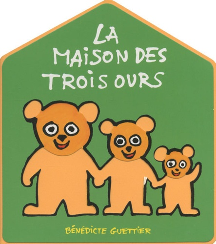 Bénédicte Guettier - La maison des trois ours.