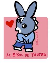 Bénédicte Guettier - Le bisou de Trotro.
