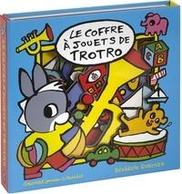 Bénédicte Guettier - Le coffre à jouets de Trotro.