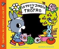 Bénédicte Guettier - Le petit jardin de Trotro.