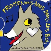 Bénédicte Guettier - Promenons-nous dans les bois. 1 CD audio