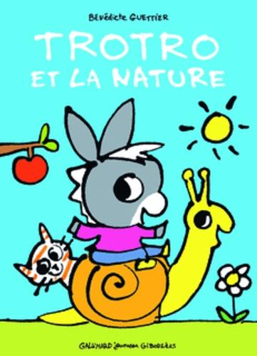 Bénédicte Guettier - Trotro et la nature.