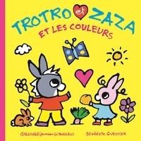 Bénédicte Guettier - Trotro et Zaza et les couleurs.