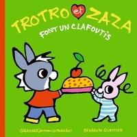 Bénédicte Guettier - Trotro et Zaza font un clafoutis.