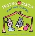 Bénédicte Guettier - Trotro et Zaza font une cabane.