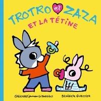 Bénédicte Guettier - Trotro et Zaza Tome 24 : Trotro et Zaza et la tétine.