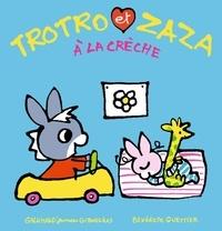 Bénédicte Guettier - Trotro et Zaza  : Trotro et Zaza à la crèche.
