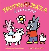 Bénédicte Guettier - Trotro et Zaza  : Trotro et Zaza à la ferme.