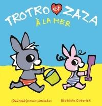 Bénédicte Guettier - Trotro et Zaza  : Trotro et Zaza à la mer.