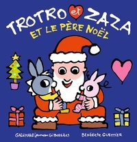 Bénédicte Guettier - Trotro et Zaza  : Trotro et Zaza et le Père Noël.