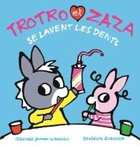 Bénédicte Guettier - Trotro et Zaza  : Trotro et Zaza se lavent les dents.