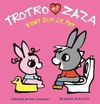 Bénédicte Guettier - Trotro et Zaza  : Trotro et Zaza vont sur le pot.