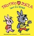 Bénédicte Guettier - Trotro et Zaza vont à l'école.