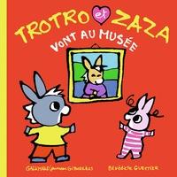 Bénédicte Guettier - Trotro et Zaza vont au musée.