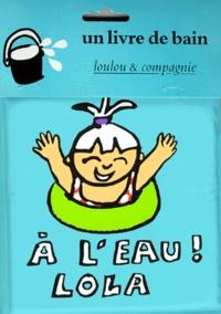 Corridashivernales.be UN LIVRE DE BAIN : A L'EAU! LOLA Image
