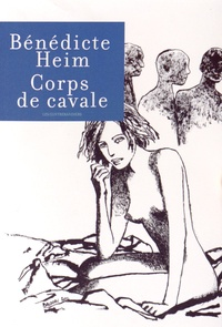 Bénédicte Heim - Corps de cavale.