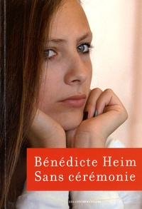 Bénédicte Heim - Sans cérémonie.