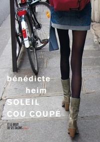 Bénédicte Heim - Soleil cou coupé.