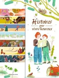 Bénédicte Jeancourt - Histoires pour vivre heureux - 14 contes de sagesse.