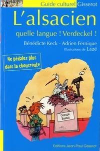 Bénédicte Keck et Adrien Fernique - L'alsacien, quelle langue ! Verdeckel !.