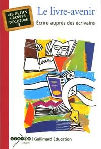 Bénédicte Lanot et Frank Lanot - Le livre-avenir.
