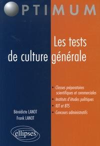 Bénédicte Lanot et Frank Lanot - Les tests de culture générale.