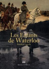Bénédicte Lapeyre - Les enfants de Waterloo.
