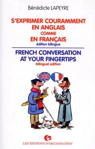 Bénédicte Lapeyre - S'exprimer couramment en anglais comme en français - Éd. bilingue.