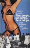 Benedicte Lavoisier et Nicole Muchnik - Mon corps, ton corps, leur corps - Le corps de la femme dans la publicité..