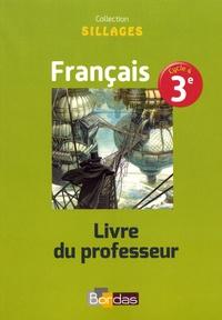 Bénédicte Le Doré et Isabelle Zimmermann - Français 3e Sillages - Livre du professeur.
