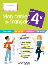 Bénédicte Le Doré et Isabelle-Marie Franchet - Français 4e Cycle 4 Mon cahier de français.