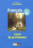 Bénédicte Le Doré et Isabelle Zimmermann - Français 4e Sillages - Livre du professeur.