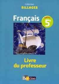 Bénédicte Le Doré et Isabelle Zimmermann - Français 5e Sillages - Livre du professeur.