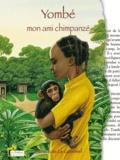 Bénédicte Le Guérinel - Yombé, mon ami chimpanzé.