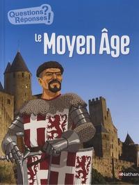 Bénédicte Le Loarer et Xavier Mussat - Le Moyen Age.