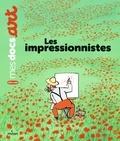 Bénédicte Le Loarer et Clément Devaux - Les impressionnistes.