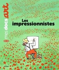 Les impressionnistes - Bénédicte Le Loarer |