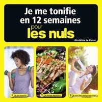 Bénédicte Le Panse - POUR LES NULS  : Je me tonifie en 12 semaines pour les Nuls.